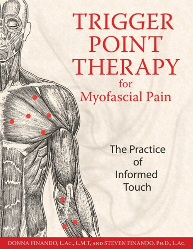Trigger Point Therapy for Myofascial Pain: The Practice of Informed Touch 9781594770548