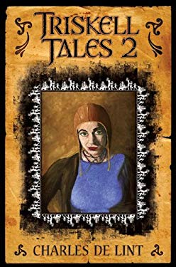 Triskell Tales 2: Six More Years of Chapbooks 9781596060555