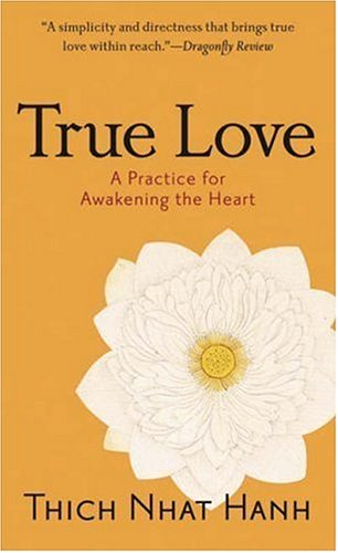 True Love: A Practice for Awakening the Heart 9781590304044
