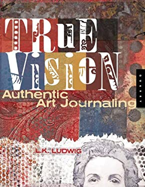 True Vision: Authentic Art Journaling 9781592534265