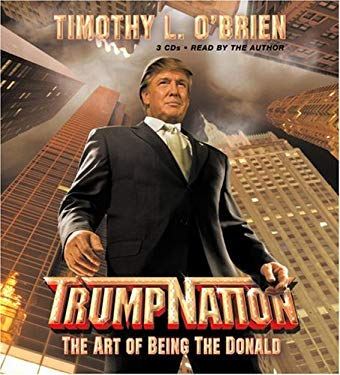 Trumpnation: The Art of Being the Donald 9781594830846