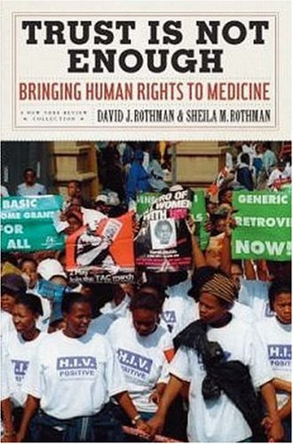 Trust Is Not Enough: Bringing Human Rights to Medicine 9781590171400