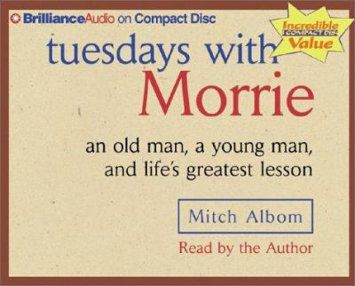 Tuesdays with Morrie: An Old Man, a Young Man, and Life's Greatest Lesson 9781590866344
