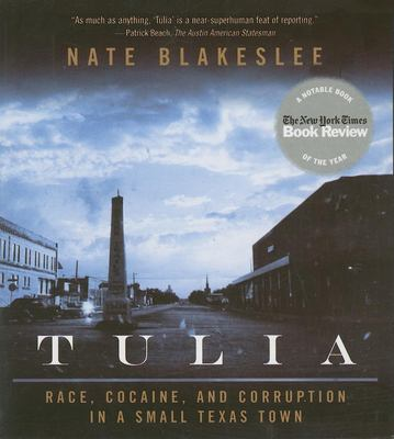 Tulia: Race, Cocaine, and Corruption in a Small Texas Town 9781596590953