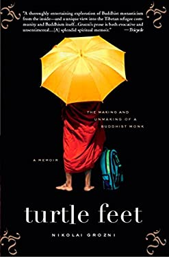 Turtle Feet: The Making and Unmaking of a Buddhist Monk 9781594483769