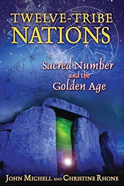 Twelve-Tribe Nations: Sacred Number and the Golden Age 9781594772375