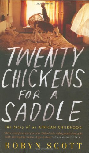 Twenty Chickens for a Saddle: The Story of an African Childhood 9781594201592