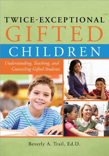 Twice-Exceptional Gifted Children: Understanding, Teaching, and Counseling Gifted Students 9781593634896