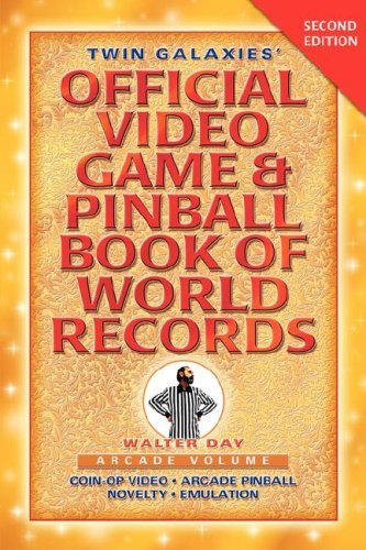 Twin Galaxies' Official Video Game & Pinball Book of World Records; Arcade Volume, Second Edition 9781595409959