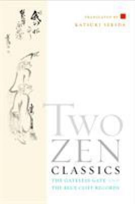 Two Zen Classics: The Gateless Gate and the Blue Cliff Records