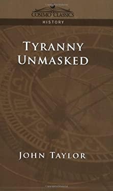 Tyranny Unmasked 9781596052512