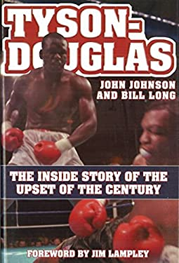 Tyson-Douglas: The Inside Story of the Upset of the Century 9781597970686