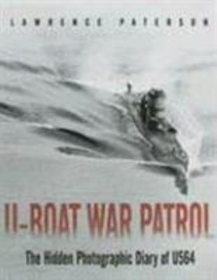 U-Boat War Patrol: The Hidden Photographic Diary of U 564 9781591148906