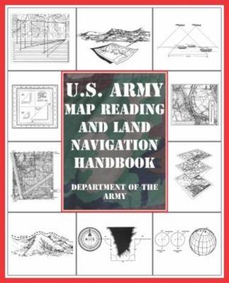 U.S. Army Map Reading and Land Navigation Handbook 9781592283828