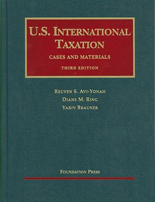 AVI-Yonah, Ring and Brauner's U.S. International Taxation, Cases and Materials, 3D 9781599413761