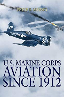 U.S. Marine Corps Aviation Since 1912 9781591145165