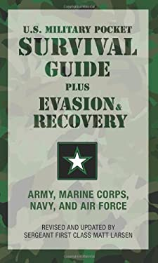U.S. Military Pocket Survival Guide Plus Evasion & Recovery: Army, Marine Corps, Navy, and Air Force