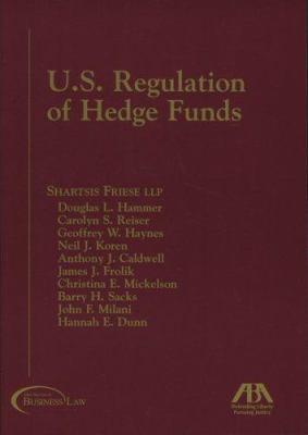 U.S. Regulation of Hedge Funds 9781590312971
