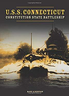 U.S.S. Connecticut: Constitution State Battleship 9781598867398