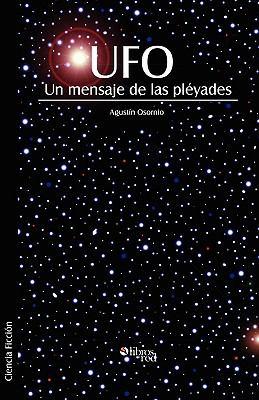 UFO. Un Mensaje de Las Pleyades 9781597544771