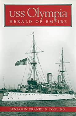 USS Olympia: Herald of Empire 9781591141266