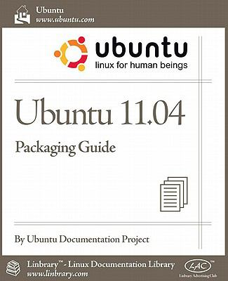 Ubuntu 11.04 Packaging Guide 9781596822610