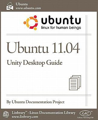 Ubuntu 11.04 Unity Desktop Guide 9781596822580