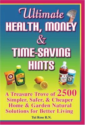 Ultimate Health, Money & Time-Saving Hints 9781594533730