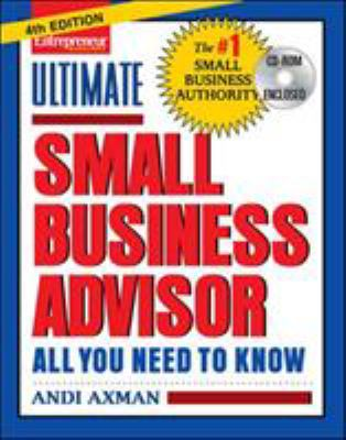 Ultimate Small Business Advisor: All You Need to Know [With CDROM] 9781599180854