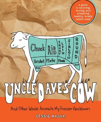 Uncle Dave's Cow: And Other Whole Animals My Freezer Has Known 9781594856976