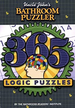 Uncle John's Bathroom Puzzler: 365 Logic Puzzles