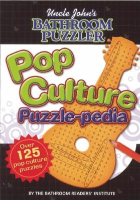 Uncle John's Bathroom Puzzler: Pop Culture Puzzle-Pedia 9781592238859