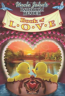 Uncle John's Bathroom Reader Book of Love 9781592237425