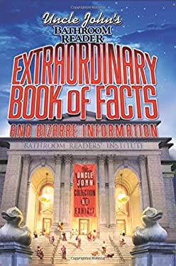 Uncle John's Bathroom Reader Extraordinary Book of Facts: And Bizarre Information 9781592236053
