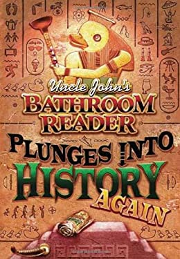 Uncle John's Bathroom Reader Plunges Into History Again 9781592232611
