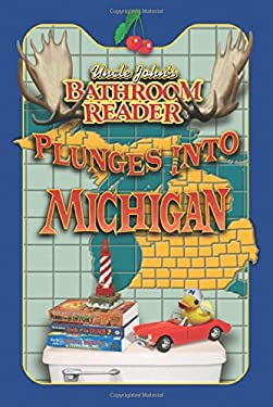 Uncle John's Bathroom Reader Plunges Into Michigan 9781592232673