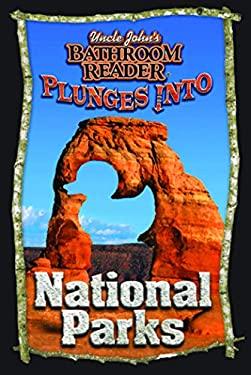 Uncle John's Bathroom Reader Plunges Into National Parks 9781592237845