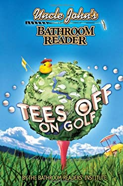 Uncle John's Bathroom Reader Tees Off on Golf 9781592233823