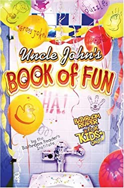 Uncle John's Book of Fun Bathroom Reader for Kids Only! 9781592232598