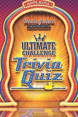 Uncle John's Presents the Ultimate Challenge Trivia Quiz 9781592238262