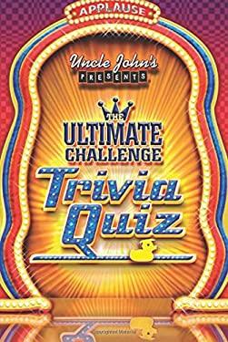 Uncle John's Presents the Ultimate Challenge Trivia Quiz