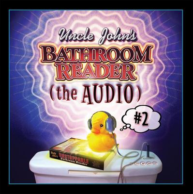 Uncle John's Slightly Irregular Bathroom Reader: The Audio [With (1) Music CD]