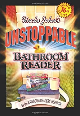 Uncle John's Unstoppable Bathroom Reader 9781592231164