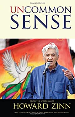 Uncommon Sense from the Writings of Howard Zinn 9781594517136