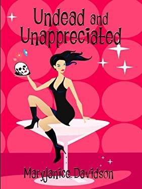 Undead and Unappreciated 9781597221283