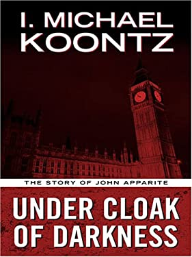 Under Cloak of Darkness: The Story of John Apparite 9781594144318