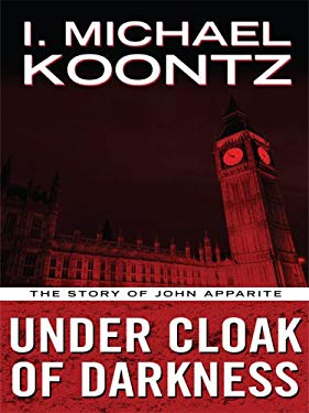 Under Cloak of Darkness: The Story of John Apparite 9781597227698