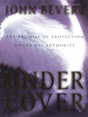 Under Cover: The Promise of Protection Under His Authority 9781594150517