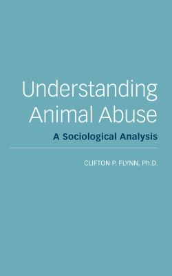 Understanding Animal Abuse 9781590563397