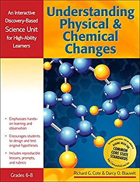 Understanding Physical and Chemical Changes: An Interactive Discovery-Based Science Unit for High-Ability Learners 9781593638313